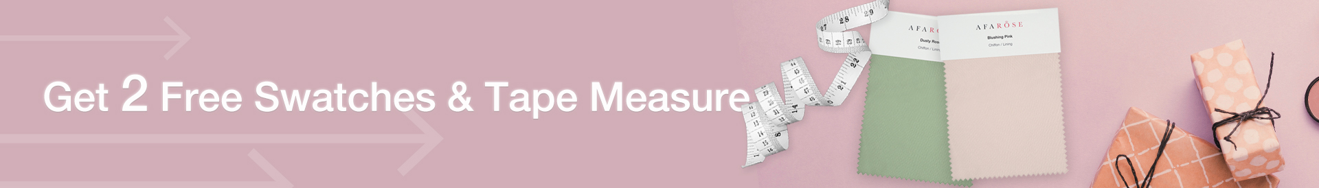 FREE 2 SWATCHES & TAPE MEASURE