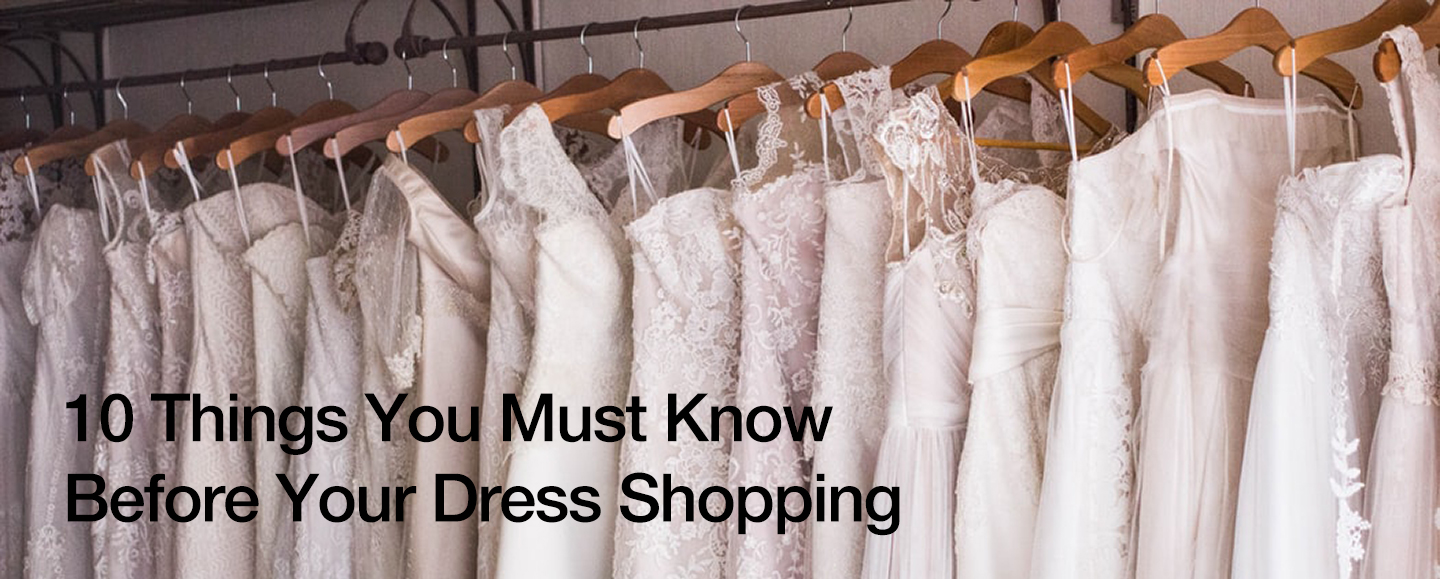 10 Things You Must Know Before Your Dress Shopping