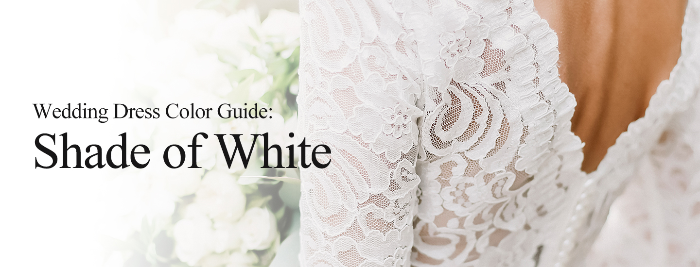 Wedding Dress Color Guide: Shade of White